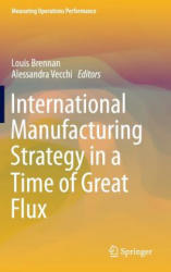 International Manufacturing Strategy in a Time of Great Flux (ISBN: 9783319253503)
