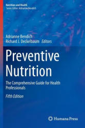 Preventive Nutrition - Adrianne Bendich, Richard J. Deckelbaum (ISBN: 9783319224305)