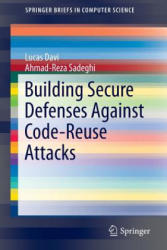 Building Secure Defenses Against Code-Reuse Attacks - Lucas Davi, Ahmad-Reza Sadeghi (ISBN: 9783319255446)