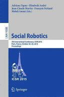 Social Robotics - 7th International Conference, ICSR 2015, Paris, France, October 26-30, 2015, Proceedings (ISBN: 9783319255538)