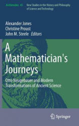 Mathematician's Journeys - Otto Neugebauer and Modern Transformations of Ancient Science (ISBN: 9783319258638)