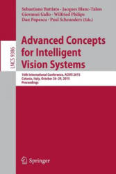 Advanced Concepts for Intelligent Vision Systems - 16th International Conference, ACIVS 2015, Catania, Italy, October 26-29, 2015. Proceedings (ISBN: 9783319259024)