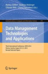 Data Management Technologies and Applications - Third International Conference, DATA 2014, Vienna, Austria, August 29-31, 2014, Revised Selected pape (ISBN: 9783319259352)