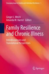 Resilience among Families Facing Chronic Health Challenges (ISBN: 9783319260310)