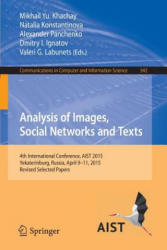 Analysis of Images, Social Networks and Texts - 4th International Conference, AIST 2015, Yekaterinburg, Russia, April 9-11, 2015, Revised Selected Pa (ISBN: 9783319261225)