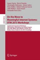 On the Move to Meaningful Internet Systems: OTM 2015 Workshops - Confederated International Workshops: OTM Academy, OTM Industry Case Studies Program (ISBN: 9783319261379)