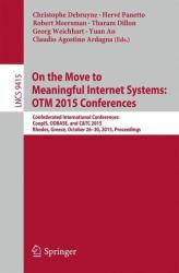 On the Move to Meaningful Internet Systems: OTM 2015 Conferences - Confederated International Conferences: CoopIS, ODBASE, and C&TC 2015, Rhodes, Gre (ISBN: 9783319261478)