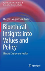 Bioethical Insights into Values and Policy - Climate Change and Health (ISBN: 9783319261652)
