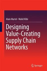 Designing Value-Creating Supply Chain Networks - Alain Martel, Walid Klibi (ISBN: 9783319281445)