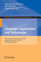 Languages Applications and Technologies - 4th International Symposium Slate 2015 Madrid Spain June 18-19 2015 (ISBN: 9783319276526)