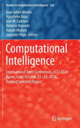 Computational Intelligence - International Joint Conference, IJCCI 2014 Rome, Italy, October 16-18, 2014 Revised Selected Papers (ISBN: 9783319263915)