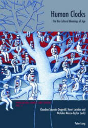 Human Clocks - The Bio-Cultural Meanings of Age (ISBN: 9783039107858)