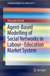 Agent-Based Modelling of Social Networks in Labour-Education Market System (ISBN: 9783319265377)