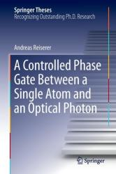 Controlled Phase Gate Between a Single Atom and an Optical Photon (ISBN: 9783319265469)