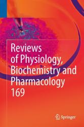Reviews of Physiology, Biochemistry and Pharmacology, Volume 169 (ISBN: 9783319265636)