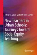 New Teachers in Urban Schools: Journeys Toward Social Equity Teaching (ISBN: 9783319266138)