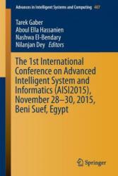 1st International Conference on Advanced Intelligent System and Informatics (AISI2015), November 28-30, 2015, Beni Suef, Egypt - Tarek Gaber, Aboul Ella Hassanien, Nashwa El-Bendary, Nilanjan Dey (ISBN: 9783319266886)