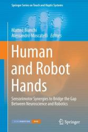 Human and Robot Hands - Sensorimotor Synergies to Bridge the Gap Between Neuroscience and Robotics (ISBN: 9783319267050)