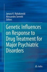Genetic Influences on Response to Drug Treatment for Major Psychiatric Disorders (ISBN: 9783319270388)