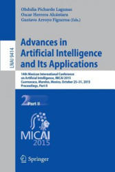 Advances in Artificial Intelligence and Its Applications - 14th Mexican International Conference on Artificial Intelligence, MICAI 2015, Cuernavaca, (ISBN: 9783319271002)