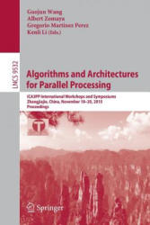 Algorithms and Architectures for Parallel Processing - ICA3PP International Workshops and Symposiums, Zhangjiajie, China, November 18-20 (ISBN: 9783319271606)