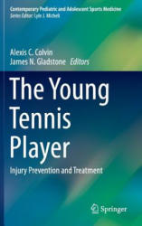 Young Tennis Player - Injury Prevention and Treatment (ISBN: 9783319275574)