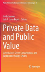 Private Data and Public Value - Governance, Green Consumption, and Sustainable Supply Chains (ISBN: 9783319278216)