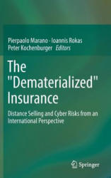 "Dematerialized"" Insurance - Distance Selling and Cyber Risks from an International Perspective (ISBN: 9783319284088)"