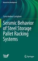 Seismic Behavior of Steel Storage Pallet Racking Systems (ISBN: 9783319284651)