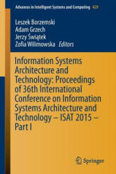 Information Systems Architecture and Technology: Proceedings of 36th International Conference on Information Systems Architecture and Technology - ISA - Leszek Borzemski, Adam Grzech, Pawel Swiatek, Zofia Wilimowska (ISBN: 9783319285535)