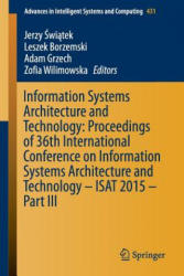 Information Systems Architecture and Technology: Proceedings of 36th International Conference on Information Systems Architecture and Technology - ISA - Jerzy Swiatek, Leszek Borzemski, Adam Grzech, Zofia Wilimowska (ISBN: 9783319285627)