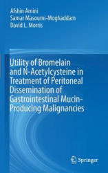Utility of Bromelain and N-Acetylcysteine in Treatment of Peritoneal Dissemination of Gastrointestinal Mucin-Producing Malignancies (ISBN: 9783319285689)