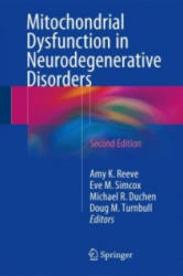 Mitochondrial Dysfunction in Neurodegenerative Disorders - Amy Katherine Reeve, Eve Simcox, Michael R. Duchen, Doug M. Turnbull (ISBN: 9783319286358)