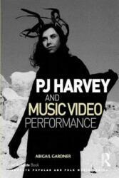 PJ Harvey and Music Video Performance (ISBN: 9781472424181)