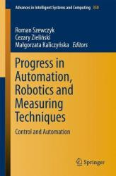 Progress in Automation, Robotics and Measuring Techniques - Control and Automation (ISBN: 9783319157955)