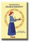 ALSÓSZOPORI NAGY FERENCNÉ - DUNÁNTÚLI SZAKÁCSKÖNYV - REPRINT (2007)