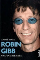 Robin Gibb und die Bee Gees - André Boße (2010)