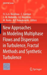 New Approaches in Modeling Multiphase Flows and Dispersion in Turbulence, Fractal Methods and Synthetic Turbulence (2011)
