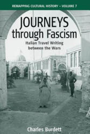 Journeys Through Fascism - Italian Travel-writing Between the Wars (ISBN: 9781571815408)