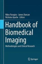 Handbook of Biomedical Imaging - Methodologies and Clinical Research (ISBN: 9780387097480)