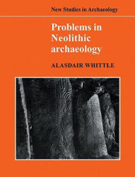 Problems in Neolithic Archaeology (ISBN: 9780521103893)