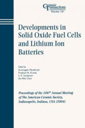 Developments in Solid Oxide Fuel Cells and Lithium Iron Batteries - Proceedings of the 106th Annual Meeting of the American Ceramic Society : Indiana (ISBN: 9781574981827)