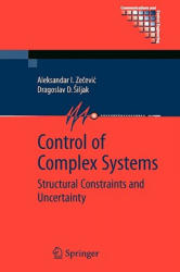 Control of Complex Systems - Structural Constraints and Uncertainty (ISBN: 9781441912152)
