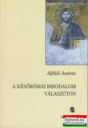 A későrómai birodalom válaszúton (2006)