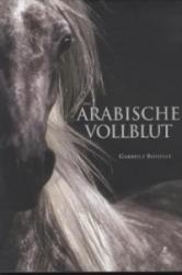 Das arabische Vollblut - Gabriele Boiselle, Agnes Galletier (2010)