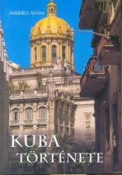Anderle Ádám: Kuba története (2004)