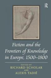 Fiction and the Frontiers of Knowledge in Europe, 1500-1800 (ISBN: 9781409408659)