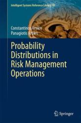 Probability Distributions in Risk Management Operations (ISBN: 9783319142555)