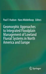 Geomorphic Approaches to Integrated Floodplain Management of Lowland Fluvial Systems in North America and Europe (ISBN: 9781493923793)