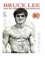 Bruce Lee und die ultimative Kampfkunst - Adolf Greff (2010)